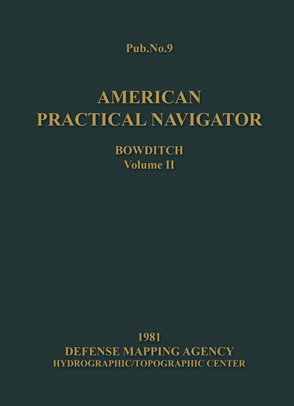 Nautical Publications, American Practical Navigator Bowditch 1981 Vol 2 (HARDCOVER)