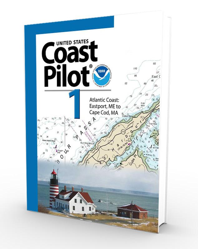 U.S. Coast Pilot, NOAA Coast Pilot 1: Atlantic Coast: Eastport, ME to Provincetown, MA (CURRENT EDITION)