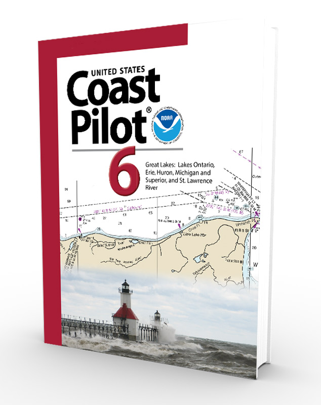 U.S. Coast Pilot, NOAA Coast Pilot 6: Great Lakes (CURRENT EDITION)