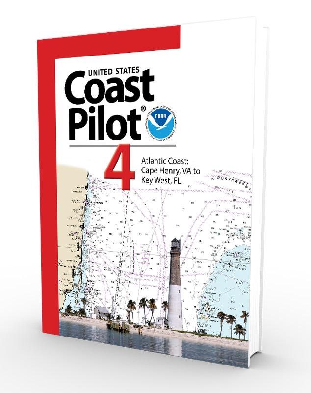 U.S. Coast Pilot, NOAA Coast Pilot 4: Atlantic Coast from Cape Henry, VA to Key West, FL (CURRENT EDITION)