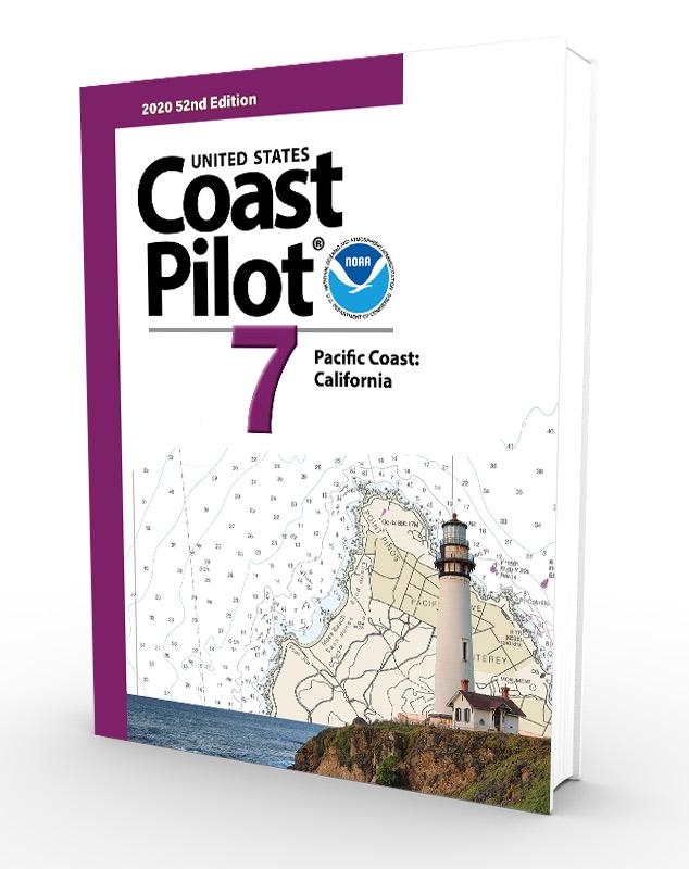 U.S. Coast Pilot, NOAA Coast Pilot 7: Pacific Coast: California (CURRENT EDITION)