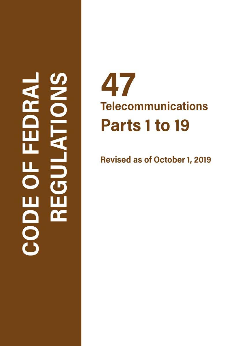 Code of Federal Regulations (CFR), Code of Federal Regulations CFR 47