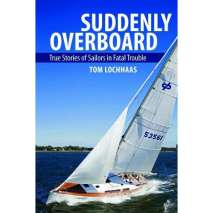 Sailboats & Sailing, Suddenly Overboard: True Stories of Sailors in Fatal Trouble