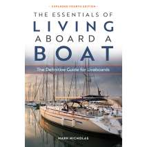 Living Aboard, The Essentials of Living Aboard a Boat: Expanded 4th Edition