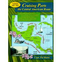 Mexico to Central America, Cruising Ports: Central American Route Updated 2018-2021 edition